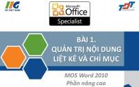 Bài Giảng Mos Word 2010 (Phần nâng cao) - Trường Đại Học Tôn Đức Thắng - Link download: www.mediafire.com/download/np1bc2d1p55v12p/MosWordNangcaoTonDucThang.rar