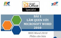 Bài giảng Mos Word 2010 (Phần cơ bản) - Trường Đại học Tôn Đức Thắng  (link download:  http://www.mediafire.com/download/55ljhmhwal27arc/MoswordCobanTonDucThang.rar)