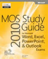 Mos 2010 Study Guide: Word, Excel, PowerPoint and Outlook ( https://www.mediafire.com/?ndo37p36m4d794d )